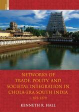 Networks of Trade, Polity and Social Integration in Chola-Era South India, c. 87