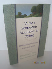 When Someone You Love Is Dying by Peter Emmett and David Clark