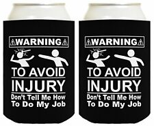 Funny Beer Coolie Welder Avoid Injury Don't Tell Me How To Do My Job Gift 2 Pack