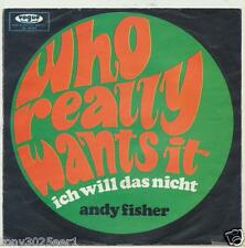 ANDY FISHER    WHO REALLY WANTS IT  /   ICH WILL DAS NICHT