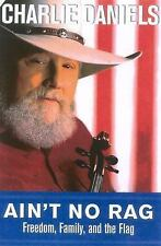 Ain't No Rag: Freedom, Family, and the Flag, Daniels, Charlie, Good Book