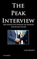 The Peak Interview - 3rd Edition : How to Win the Interview and Get the Job...