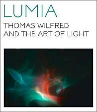 Lumia: Thomas Wilfred and the Art of Light by Keely Orgeman (Paperback, 2017)