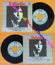 LP 45 7'' DALLAGLIO Talking a chance with love All night long 1979 no cd mc dvd