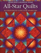 All-Star Quilts : 10 Strip-Pieced Lone Star Sparklers by Blanche Young and...