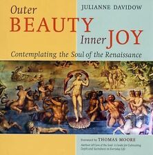 Outer Beauty Inner Joy: Contemplating the Soul of the Renaissance