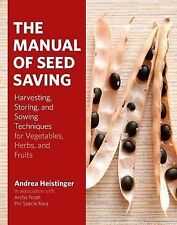 The Manual of Seed-Saving: Harvesting, Storing and Sowing Techniques for...
