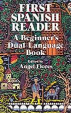 Dover Dual Language Spanish: First Spanish Reader by Angel Flores (1988,...
