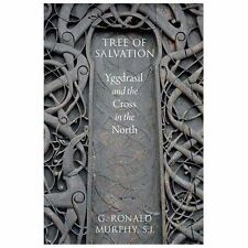 Tree of Salvation: Yggdrasil and the Cross in the North, , Murphy, G. Ronald, Ve