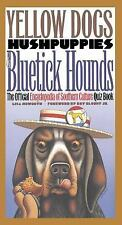 Yellow Dogs, Hushpuppies, and Bluetick Hounds: The Official Encyclopedia of Sout
