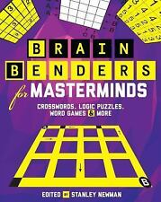 Brain Benders for Masterminds: Crosswords, Logic Puzzles, Word Games & More, New