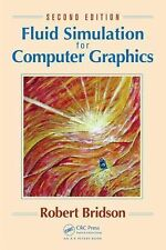 Fluid Simulation for Computer Graphics, Second Edition by Robert Bridson...