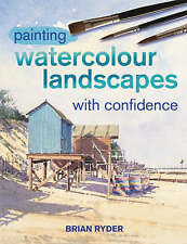 Painting Watercolour Landscapes with Confidence by Brian Ryder (Hardback, 2005)