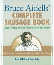 Artisanal Foods: Bruce Aidells' Complete Sausage Book : Recipes from...
