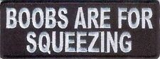BOOBS ARE FOR SQUEEZING Funny Motorcycle MC Club Biker Vest Fun Patch!! PAT-3065