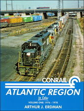 Conrail Atlantic Region In Color Volume 1: 1976-1978 / Railroads