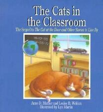 Cats in the Classroom : The Sequel to The Cat at the Door and Other Stories...