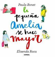 La Pequeña Amelia Se Hace Mayor by Elisenda Roca (2015, Novelty Book)
