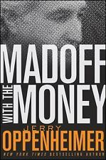 Madoff with the Money by Jerry Oppenheimer (2009, Hardcover) NOT EX LIB