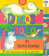 Dinos to Go : 7 Nifty Dinosaurs in 1 Swell Book by Sandra Boynton (2000,...