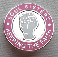 NORTHERN SOUL BADGE - SOUL SISTERS KEEPING THE FAITH - PINK / WHITE