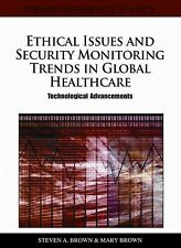 Ethical Issues and Security Monitoring Trends in Global Healthcare :...