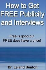 How to Get FREE Publicity and Interviews : Free Is Good but FREE Does Have a...