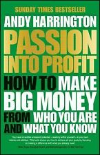 Passion into Profit : How to Make Big Money from Who You Are and What You...