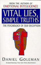 Vital Lies, Simple Truths: The Psychology of Self-deception by Daniel Goleman...