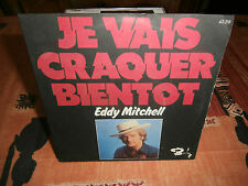 "eddy mitchell""je vais craquer bientot""single7""barclay:62210.de 1975"
