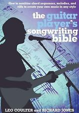 Music Bibles: The Guitar Player's Songwriting Bible by Leo Coulter and...