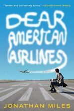 Dear American Airlines: A Novel, Miles, Jonathan, Good Book