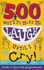 500 Ways to Make Me Laugh Until I Cry! by Octopus Publishing Group...