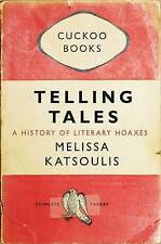 Telling Tales: A History of Literary Hoaxes, Katsoulis, Melissa, New condition,