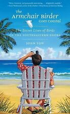 THE ARMCHAIR BIRDER GOES COASTAL The Secret Lives of Birds of Southeastern Shore