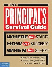 The Principal's Survival Guide: Where Do I Start? How Do I Succeed? Wh-ExLibrary