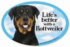 "Life's better with a Rottweiler 6"" x 4"" Oval Magnet Made in the USA"