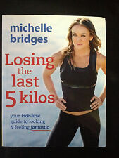 MICHELLE BRIDGES from THE BIGGEST LOSER ~ LOSING THE LAST 5 KILOS COOKBOOK ~