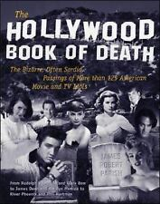 The Hollywood Book of Death : The Bizarre, Often Sordid, Passings of More Than 1