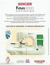 PUBLICITE ADVERTISING 115  1997  SINGER 145° ANNIV machine coudre FUTURA 9000