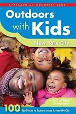Outdoors with Kids New York City: 100 Fun Places To Explore In And Around The C