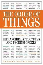 The Order of Things : Hierarchies, Structures, and Pecking Orders by Barbara...