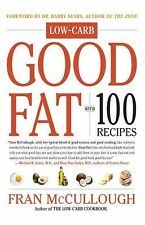 Good Fat: Low-Carb: With 100 Recipes