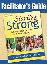 Starting Strong : Surviving and Thriving As a New Teacher by Kristen J....