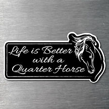 Lifes better with a Quarter Horse sticker Premium 7 yr water/fade proof vinyl