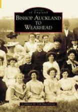 """""""BISHOP AUCKLAND TO WEARHEAD"""" BY TOM HUTCHINSON 1999 PAPERBACK IST. EXCELLENT CO"""