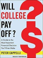 Will College Pay Off? : A Guide to the Most Important Financial Decision...