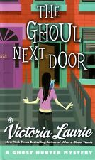 Victoria Laurie  The Ghoul Next Door    A Ghost Hunter Mystery  Pbk NEW