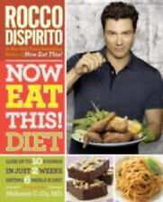 NOW EAT THIS! DIET: Lose Weight Rocco Dispirito NEW Cookbook Dr. Oz Foreword