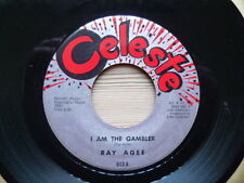 Ray Agee   I Am The Gambler / You Can't Hide A Heartache  - Celeste 612 Vinyl 7""